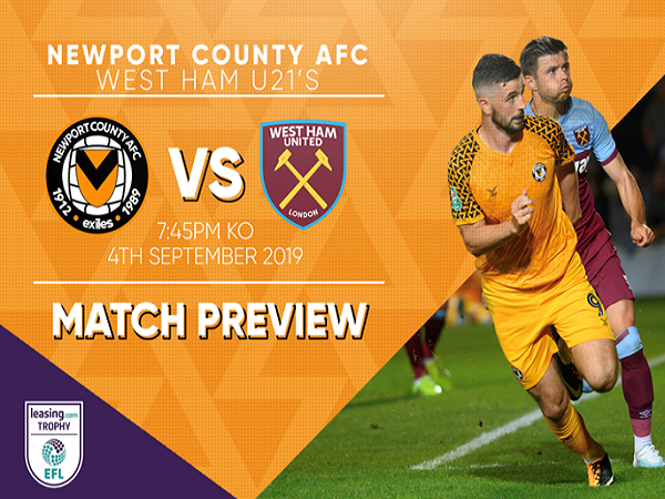 Nhận định Newport County vs U21 West Ham, 1h45 ngày 5/09