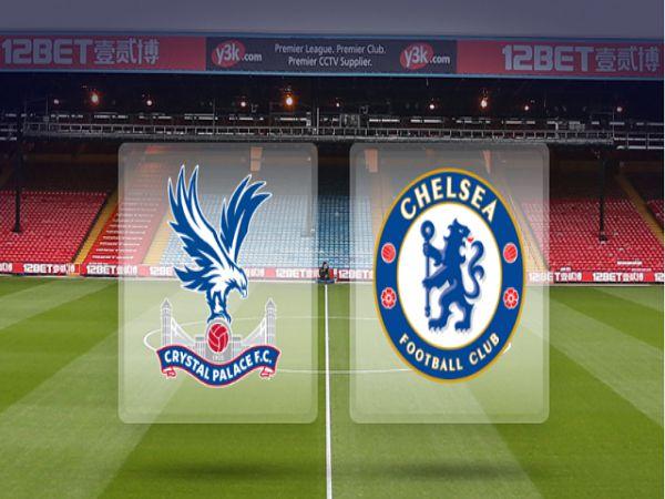 Nhận định kèo bóng đá Crystal Palace vs Chelsea