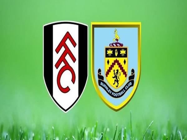 Soi kèo Fulham vs Burnley, 02h00 ngày 11/5
