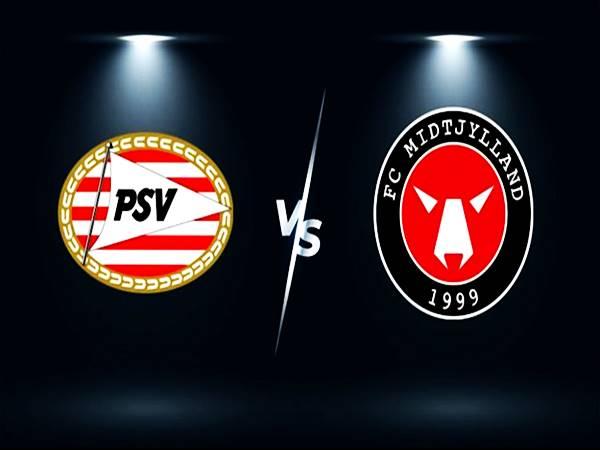 Soi kèo Midtjylland vs PSV, 01h00 ngày 11/8 Cup C1